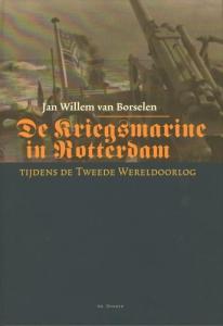 De Kriegsmarine in Rotterdam