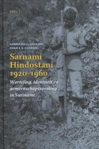 Sarnami Hindostani 1920-1960 1 Worteling, identiteit en gemeenschapsvorming in Suriname
