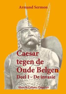 Caesar tegen de oude Belgen Deel 1 de invasie