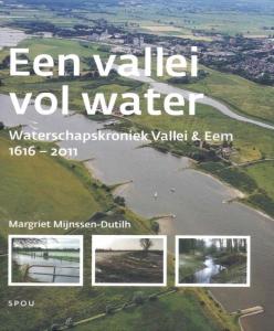 Een vallei vol water Waterschapskroniek Vallei & Eem deel 2 1616-2011