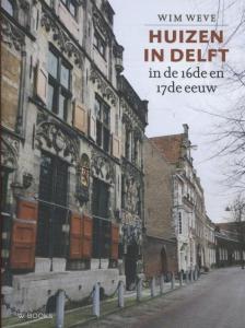 Huizen in Delft in de 16de en 17de eeuw