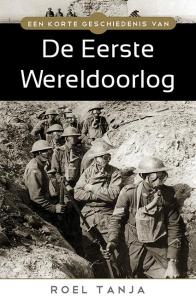 Een korte geschiedenis van de eerste wereldoorlog De eerste wereldoorlog
