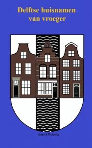 Delftse huisnamen van vroeger