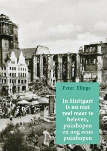In Stuttgart is nu niet veel meer te beleven, puinhopen en nog eens puinhopen