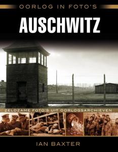 Oorlog in foto's: Auschwitz