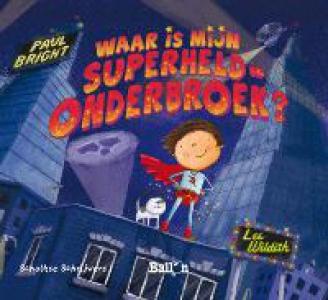 Schalkse Schrijvers: Waar is mijn superheldonderbroek?