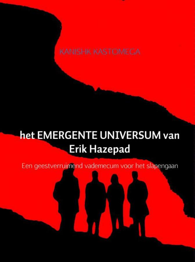 het EMERGENTE UNIVERSUM van Erik Hazepad