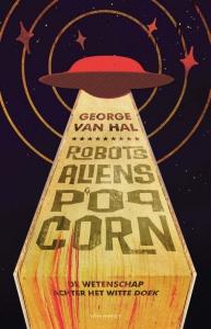 Robots, aliens en popcorn