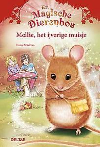 Het magische dierenbos - Mollie, het ijverige muisje