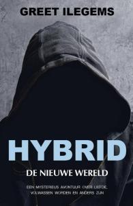 Hybrid, De nieuwe wereld