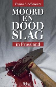 Moord en doodslag in Friesland