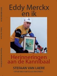 Eddy Merckx en ik – herinneringen aan de Kannibaal