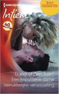 Donor of Don Juan?; Een impulsieve dame; Verrukkelijke verwisseling