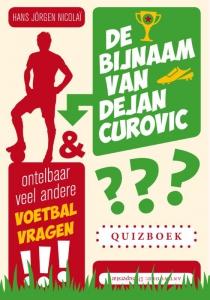 De bijnaam van Dejan Curovic en ontelbaar veel andere voetbalvragen