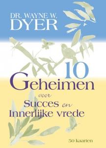 10 geheimen voor succes en innerlijke vrede