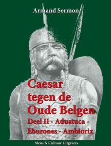Caesar tegen de oude Belgen 2 Aduatuca, Eburones, Ambiorix