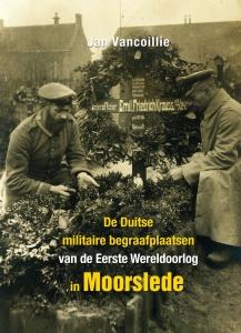 De Duitse militaire begraafplaatsen van de Eerste Wereldoorlog in Moorslede