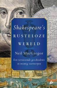 Shakespeare's rusteloze wereld