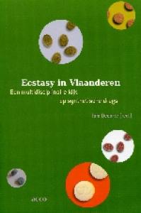 Ecstasy in Vlaanderen. Een multidisciplinaire kijk op synthetische drugs