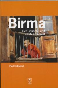 Birma. Het gouden land en de generaal