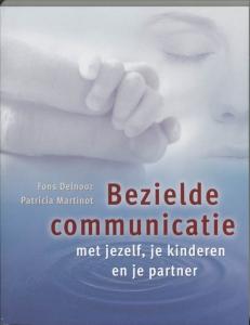 Bezielde communicatie met jezelf, je kinderen en je partner