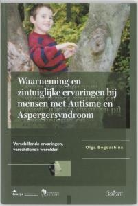 Fontys OSO-reeks 11: Waarneming en zintuiglijke ervaringen bij mensen met autisme en aspergersyndroom