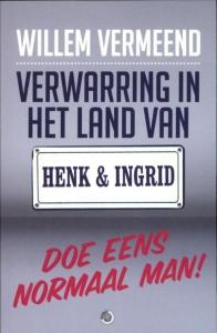 Verwarring in het land van Henk & Ingrid