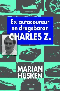Ex-autocoureur en drugsbaron Charles Z.