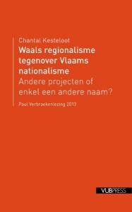 Paul Verbraeken lezingen 2013: Waals regionalisme tegenover Vlaams nationalisme