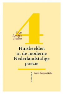 Lage Landen studies 4: Huisbeelden in de moderne Nederlandstalige poëzie