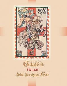 Gedenkboek 700 jaar Sint-Jorisgilde Gent 1314-2014