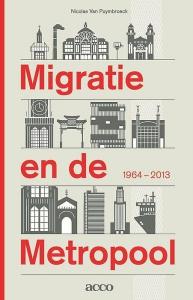 Migratie en de Metropool 1964-2013