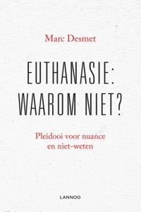 Euthanasie: waarom niet?