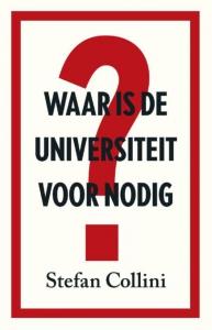 Waar is de universiteit voor nodig ?