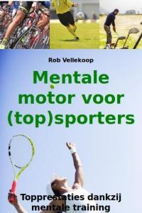 Mentale motor voor (top)sporters