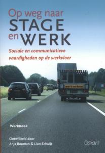 Op weg naar stage en werk. Sociale en communicatieve vaardigheden op de werkvloer. Werkboek