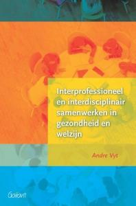 Interprofessioneel en interdisciplinair samenwerken in gezondheid en welzijn. (3de herziene druk)