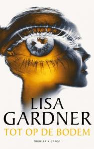 Tot-op-de-bodem-lisa-gardner-boek-cover-9789023495499