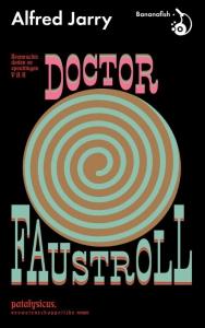 Roemruchte daden en opvattingen van doctor Faustroll, patafysicus, neowetenschappelijke roman