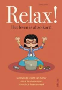 Relax! Het leven is al zo kort!
