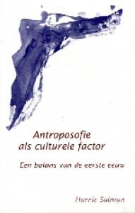 ANTROPOSOFIE ALS CULTURELE FACTOR