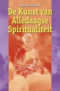 De kunst van de alledaagse spiritualiteit