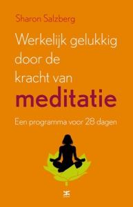 Werkelijk gelukkig door de kracht van meditatie