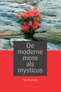De moderne mens als mysticus