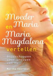 Moeder Maria en Maria Magdalena vertellen