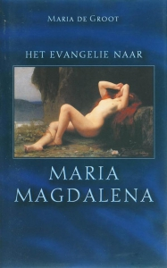 Het evangelie naar Maria Magdalena / druk 1