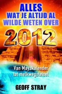 Alles wat je altijd al wilde weten over 2012