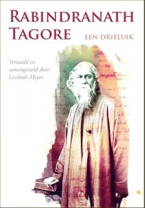Rabindranath tagore - een drieluik