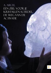 Een ziel voor je kristallen schedel, de weg van de activatie