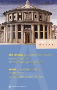 De mens als geestelijk wezen, bezien vanuit hermetisch perspectief; Man - a spiritual being, seen from a hermetic point of view